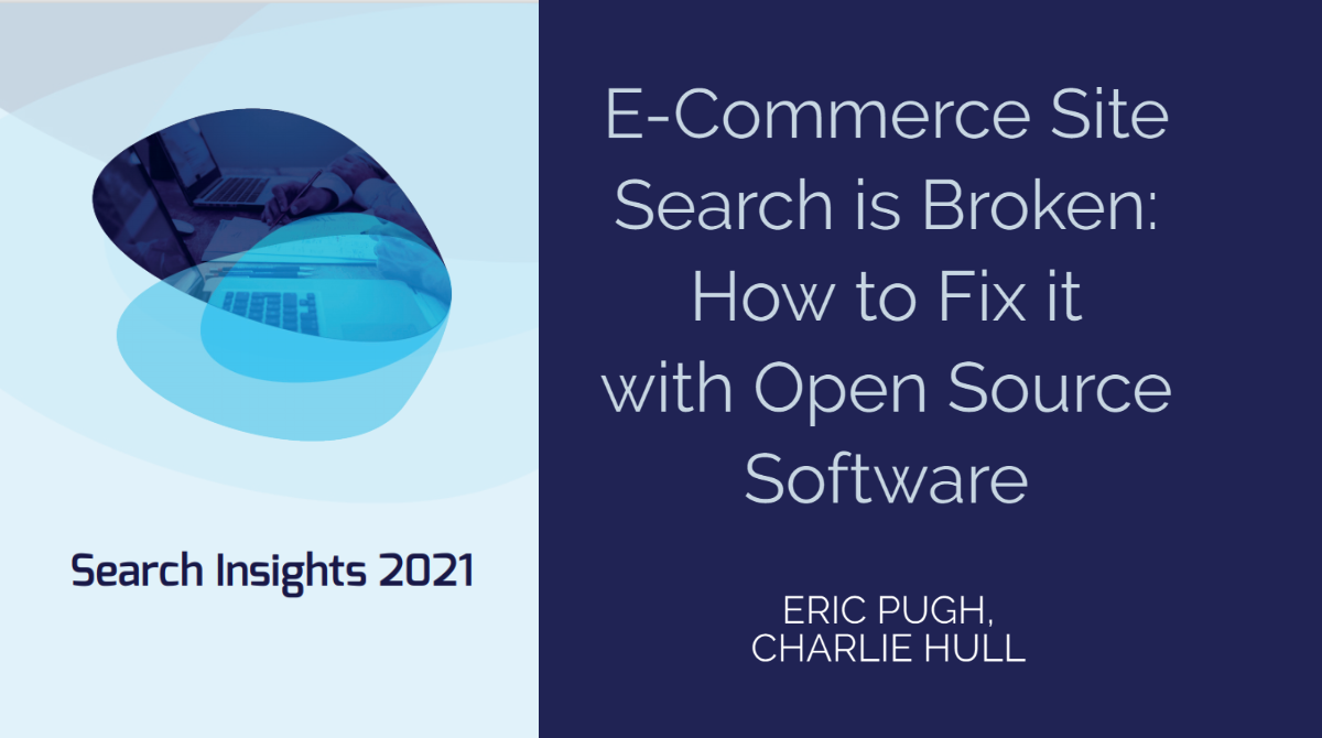 Ecommerce Site Search is Broken: How to Fix it with Open Source Software